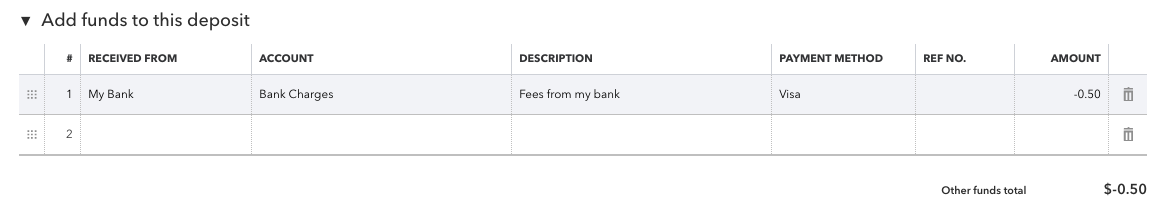 This shows the Add funds to this deposit section at the bottom of the bank deposit screen. This is where you can add fees and bank charges